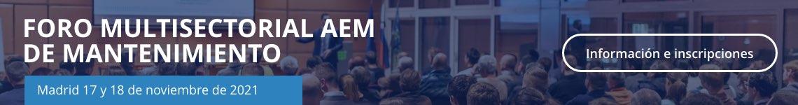 Foro Multisectorial AEM de mantenimiento en Madrid 17 y 18 de noviembre de 2021