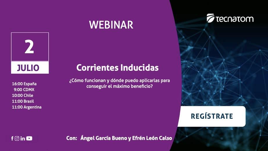 Webinar Gratuito de Tecnatom sobre Corrientes Inducidas - 2 de julio 2020